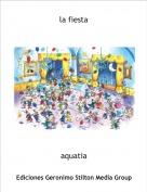 aquatia - la fiesta