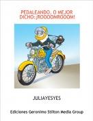 JULIAYESYES - PEDALEANDO, O MEJOR   DICHO:¡ROOOOMROOOM!