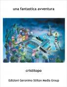 cristitopo - una fantastica avventura