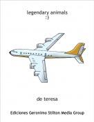 de teresa - legendary animals:)