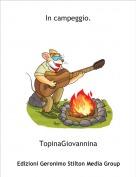 TopinaGiovannina - In campeggio.