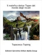 Topocesco Topinig - Il malefico dottor Topen del mondo degli incubi