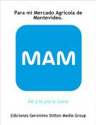 De Lía para Lena - Para mi Mercado Agrícola de Montevideo.