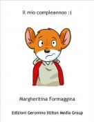 Margheritina Formaggina - Il mio compleannoo :(
