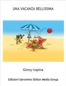 Ginny-topina - UNA VACANZA BELLISSIMA