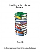 Teashh - Los libros de colores.Parte 4.