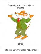 Jorge - Viaje al centro de la tierra5ºparte