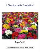 TopoFabi!! - Il Giardino delle Possibilità!!