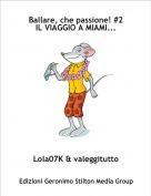 Lola07K & valeggitutto - Ballare, che passione! #2IL VIAGGIO A MIAMI...