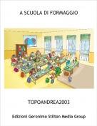 TOPOANDREA2003 - A SCUOLA DI FORMAGGIO