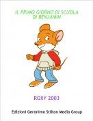 ROXY 2003 - IL PRIMO GIORNO DI SCUOLA DI BENJAMIN