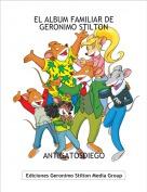 ANTIGATOSDIEGO - EL ALBUM FAMILIAR DE GERONIMO STILTON