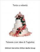 Telessia (con idea di Tugiulia) - Torte a volontà