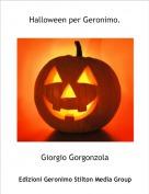 Giorgio Gorgonzola - Halloween per Geronimo.