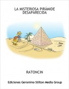 RATONCIN - LA MISTERIOSA PIRÁMIDE DESAPARECIDA
