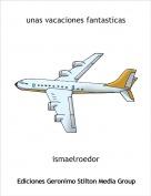 ismaelroedor - unas vacaciones fantasticas