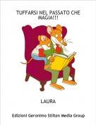 LAURA - TUFFARSI NEL PASSATO CHE MAGIA!!!