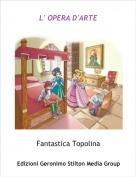 Fantastica Topolina - L' OPERA D'ARTE