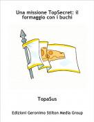 TopaSus - Una missione TopSecret: il formaggio con i buchi
