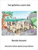 Renske boxsem - het geheime zwem bad