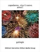 gutiegle - capodanno, viva il nuovo anno!!