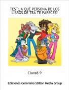 Clara8-9 - TEST:¿A QUÉ PERSONA DE LOS LIBROS DE TEA TE PARECES?