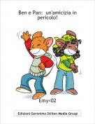 Emy<02 - Ben e Pan:  un'amicizia in pericolo!