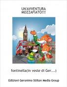 fontinella(in veste di Ger...) - UN'AVVENTURA MOZZAFIATO!!!