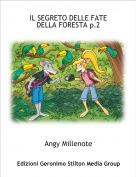 Angy Millenote - IL SEGRETO DELLE FATE DELLA FORESTA p.2