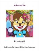 RatoMary12 - Información