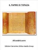 Alicedelcuore - IL PAPIRO DI TOPAZIA