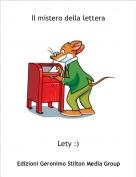 Lety :) - Il mistero della lettera