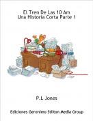 P.L Jones - El Tren De Las 10 AmUna Historia Corta Parte 1