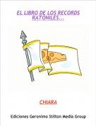 CHIARA - EL LIBRO DE LOS RECORDSRATONILES...