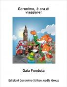 Gaia Fonduta - Geronimo, è ora di viaggiare!