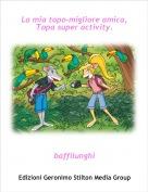 baffilunghi - La mia topo-migliore amica,  Topa super activity.
