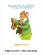 Topario-Mario - Un estate da URLOOOOO! (Direi più da URLARE!)