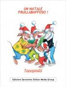 Topogaia03 - UN NATALEFRULLABAFFOSO !