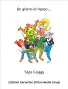 Topo Giuggy - Un giorno di riposo...